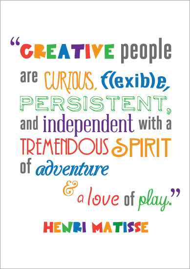 Henri Matisse quote: Creative people are curious, flexible, persistent and independent with a tremendous spirit of adventure & a love of play.