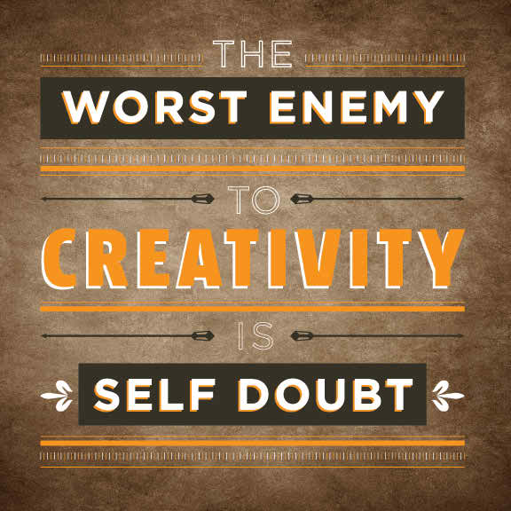 The worst enemy to creativity is self-doubt